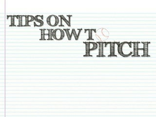 Tips on How to Pitch