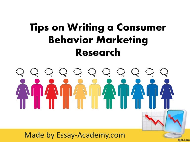 tips on writing a consumer behavior marketing research