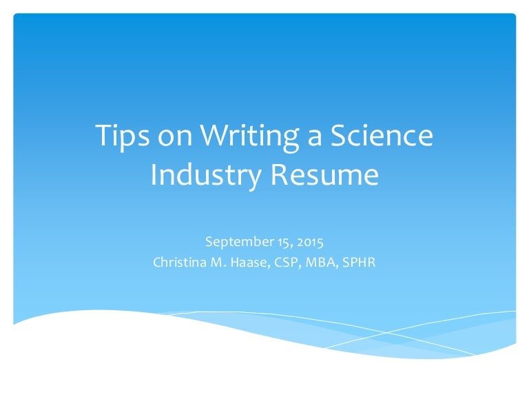 tips on writing a science industry resume sept 15 2015