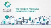 Tips To Create Profitable Online Video Courses