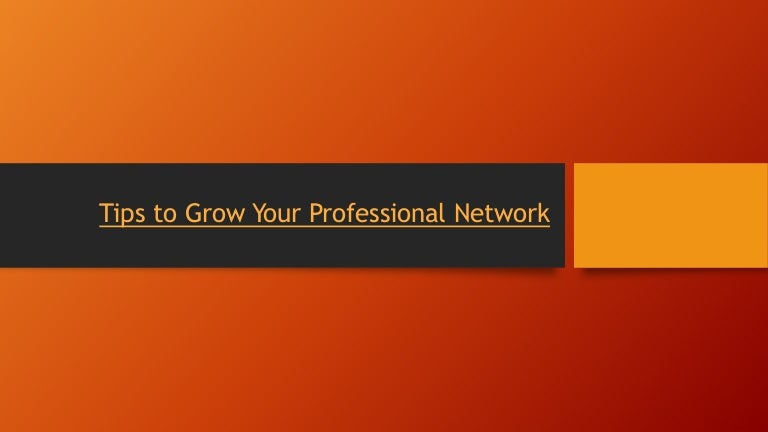 Tips to grow your professional network