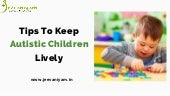 Tips to keep autistic children lively