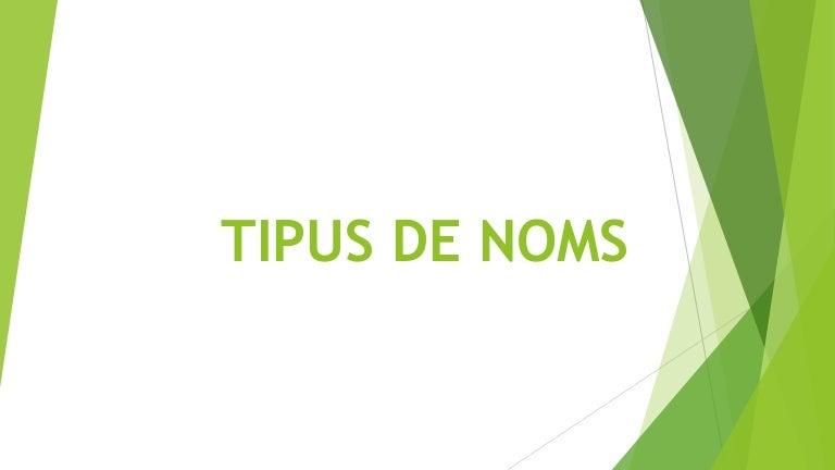 Resultat d'imatges de TIPUS DE NOMS