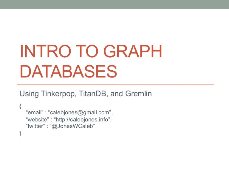 Intro to graph databases using tinkerpop titandb and gremlin malvernweather Image collections