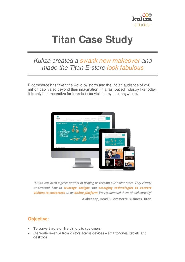 case study on titan Read this full essay on titan case study- international business law thanks to these explanations, we will able to analyze titan's case and expose the laws that the firm is confronted with finally, we will see how we can resolve, or at least limit, the problem of bribery throughout the worldscope of.