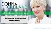 Twitter for Administrative Professionals by Donna Gilliland