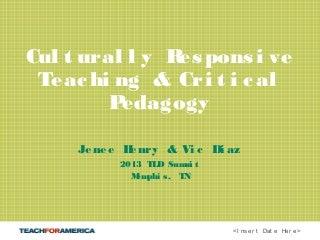 Culturally Responsive Teaching & Critical Pedagogy