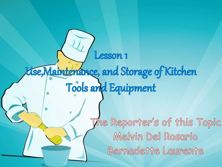 Use Maintenance And Storage Of Kitchen Tools And Equipment