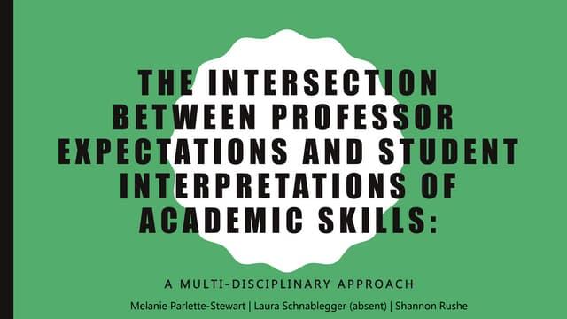 The Intersection betweenProfessorExpectationsand Student Interpretations of Academic Skills:A Multi-Disciplinary Approach