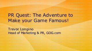 Subotron: PR Quest: Promoting Your Game Can Be An Adventure!