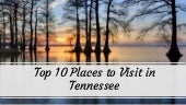 Top 10 Places to Visit in Tennessee, U.S.A