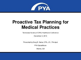Gates Advocates for Proactive Tax Planning for Medical Practices