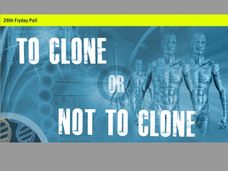 what is right and wrong about cloning For humans to consider the cloning of one another, forces everyone of us to question the very concepts of right and wrong that makes us all human the cloning of any species, whether they be human or non-human, is ethically and morally wrong.