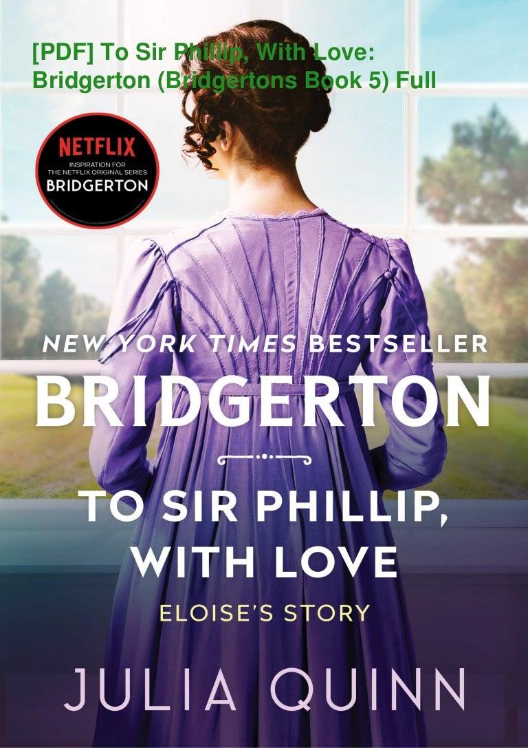 Free [PDF] To Sir Phillip, With Love: Bridgerton (Bridgertons Book 5) Full