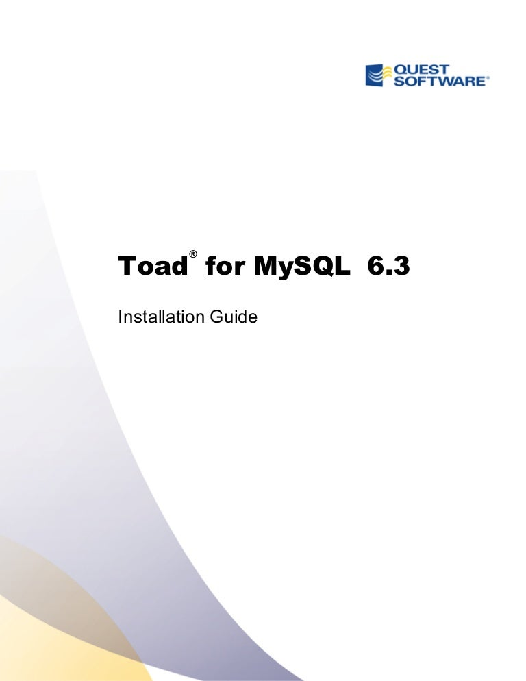 toad for my sql 6 3 installation guide rh slideshare net toad for sql server installation guide toad for mysql installation guide