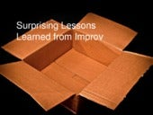 Surprising Lessons from Improv