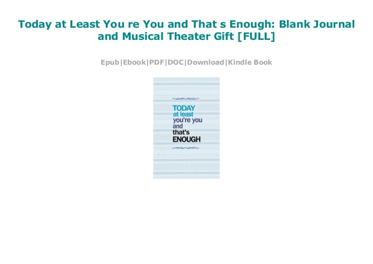 Blank Journal and Musical Theater Gift Today at Least Youre You and Thats Enough