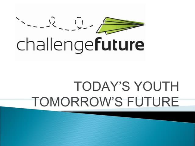 Today's youth tomorrow's future