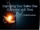 Todd Brouillette  | Improving Your Sales One Customer at a Time