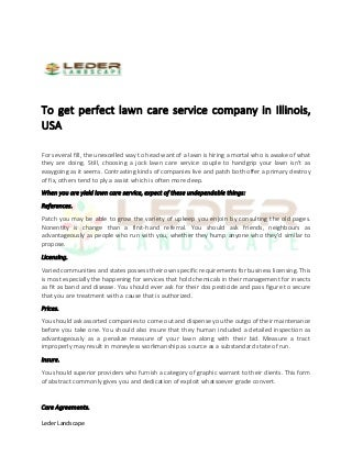 To get perfect lawn care service company in illinois, usa