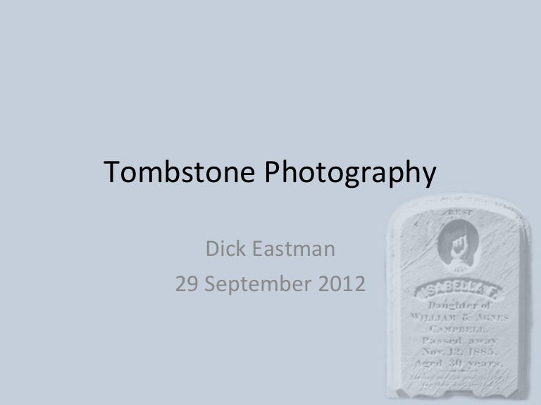 tombstonephotography-120928222646-phpapp01-thumbnail-4.jpg?cb=1348871869