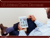United States Jobless Claims Decrease - Tom Toggas