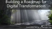 Building a Roadmap for Digital Transformation