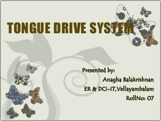 Tongue drive system