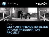 6 Tips to Get Your Friends Involved in Your Preservation Project