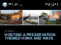 [Preservation Tips and Tools] How to Host a Preservation-Themed Honk and Wave