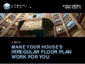 4 Tips to Make Your House's Irregular Floor Plan Work for You