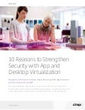10 Reasons to Strengthen Security with App & Desktop Virtualization