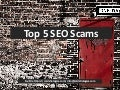 Top 5 SEO Scams