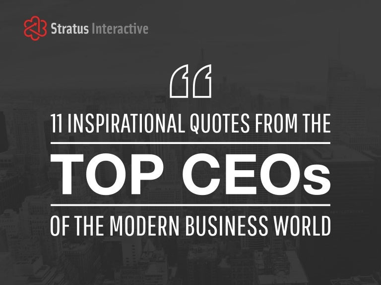 Motivational Business Quotes: 11 Inspirational Quotes From The Top CEOs Of The Modern