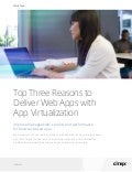 Top Three Reasons to Deliver Web Apps with App Virtualization