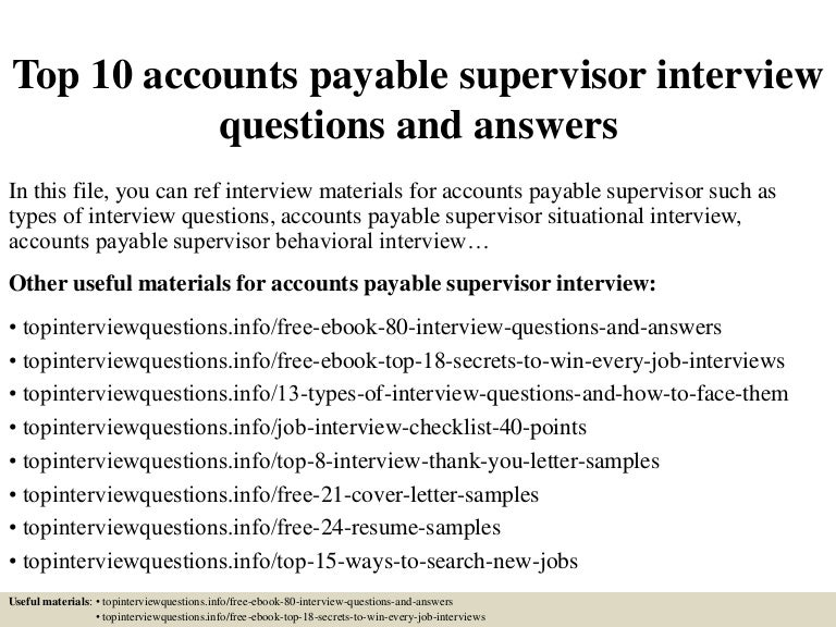 top10accountspayablesupervisorinterviewquestionsandanswers150409221231conversiongate01thumbnail4jpgcb1428635602