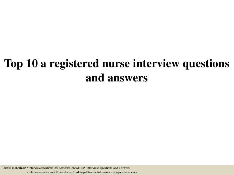 top10aregisterednurseinterviewquestionsandanswers 150604152658 lva1 app6892 thumbnail 4jpgcb1433431666 - Nursing Interview Questions And Answers