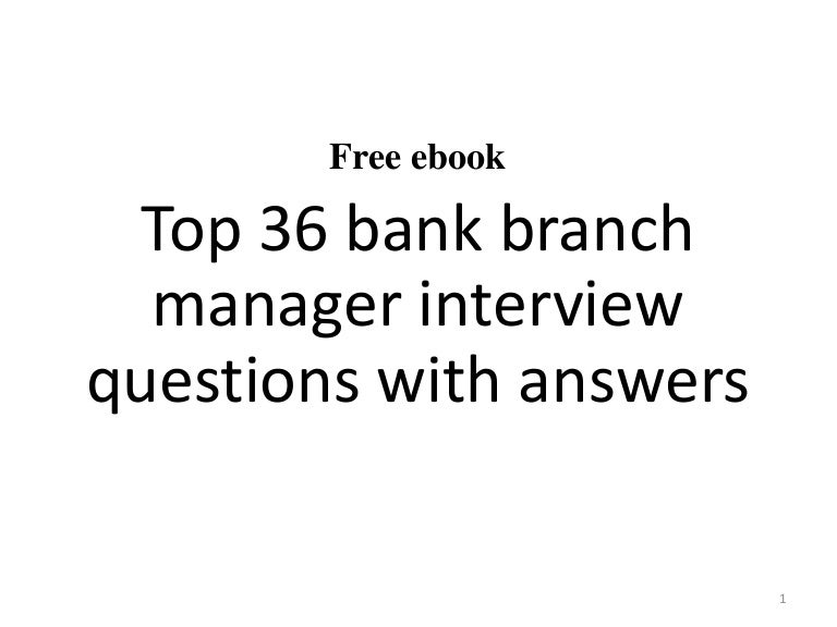Top 36 bank branch manager interview questions and answers