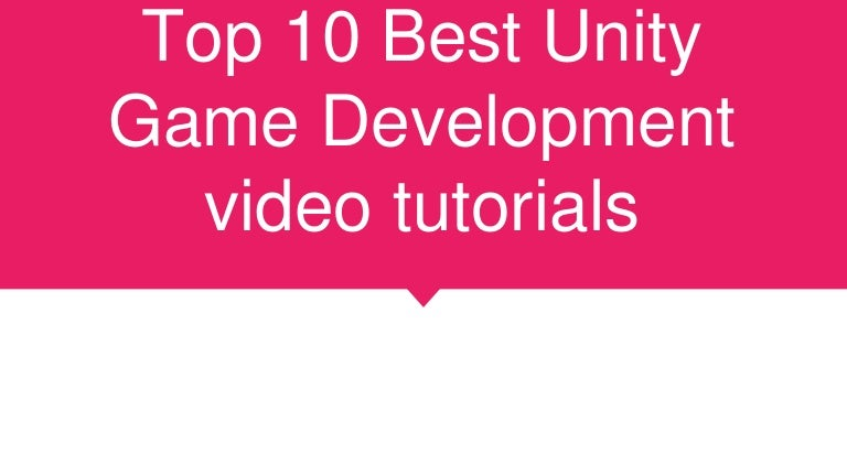 Top 10 best unity game development video tutorials