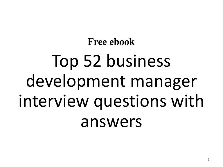 Top 52 Business Development Manager Interview Questions And Answers P…