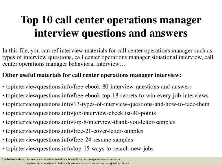top10callcenteroperationsmanagerinterviewquestionsandanswers-150318074236-conversion-gate01-thumbnail-4.jpg?cb=1426682602