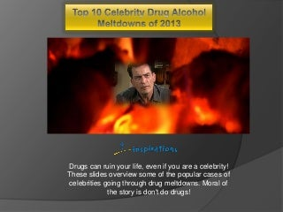 Top 10 Drug Related Celebrity Meltdowns