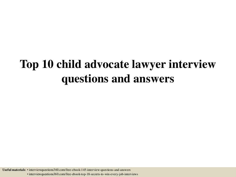 top10childadvocatelawyerinterviewquestionsandanswers 150604150034 lva1 app6892 thumbnail 4jpgcb1433430082