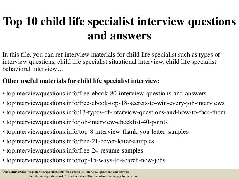 top10childlifespecialistinterviewquestionsandanswers-150409202408-conversion-gate01-thumbnail-4.jpg?cb=1428629107