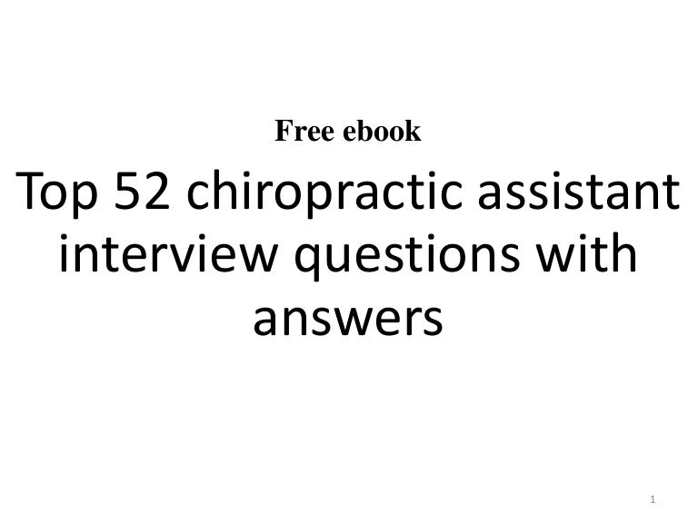 top 52 chiropractic assistant interview questions and answers pdf - Chiropractic Assistant Duties