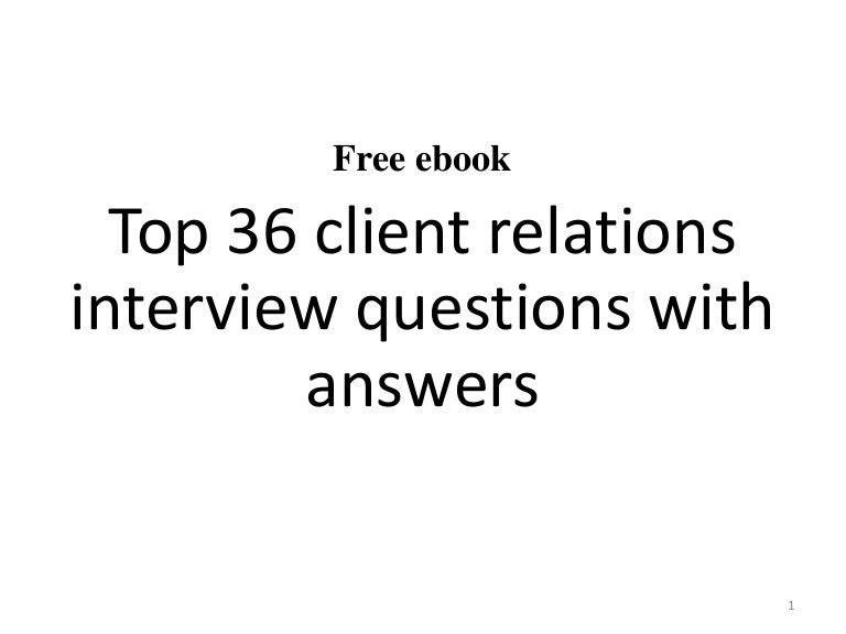 Top  Client Relations Interview Questions With Answers