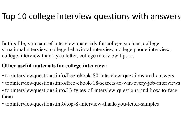 top10collegeinterviewquestionswithanswers-141211080738-conversion-gate01-thumbnail-4.jpg?cb=1418285345