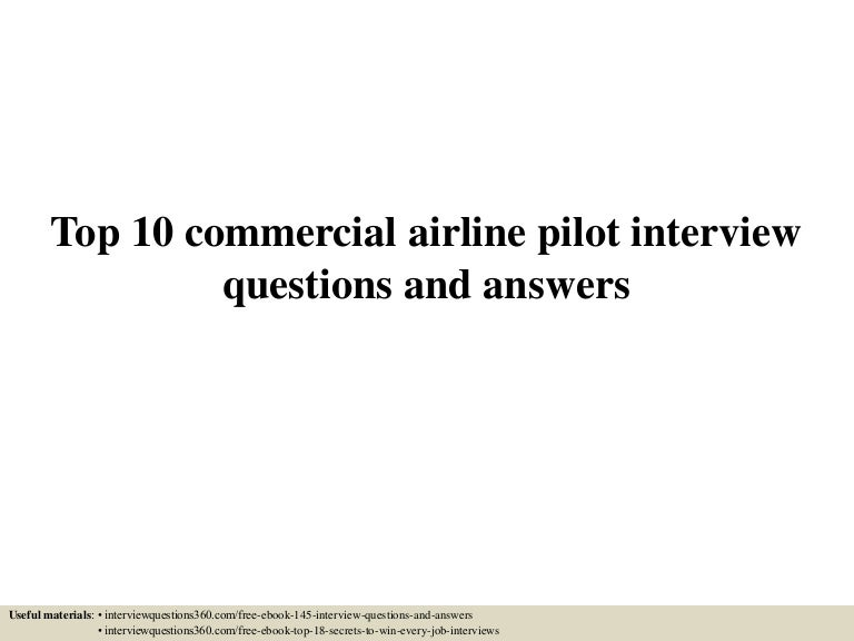 top10commercialairlinepilotinterviewquestionsandanswers 150531094547 lva1 app6892 thumbnail 4jpgcb1433065591 - Airline Pilot Job Interview Questions And Answers