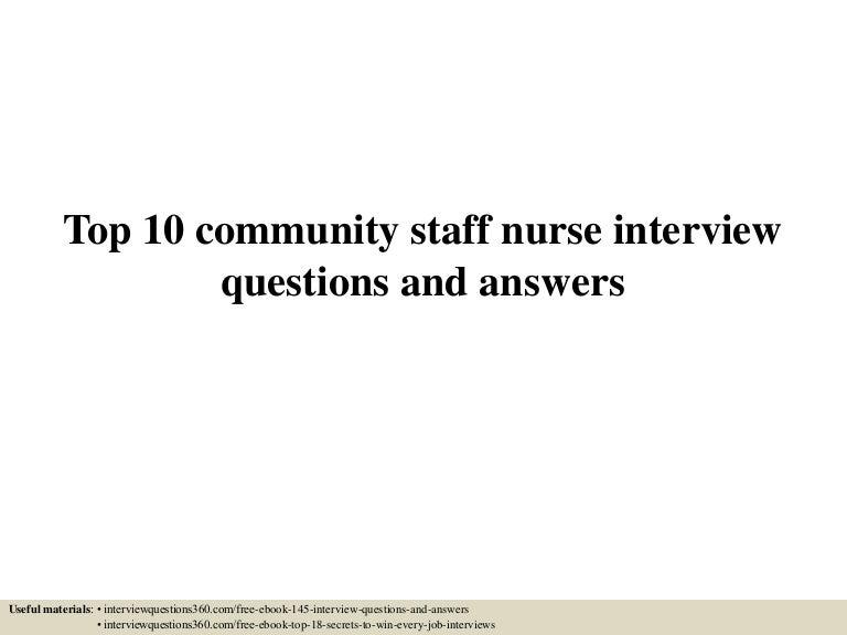 top10communitystaffnurseinterviewquestionsandanswers 150601024624 lva1 app6891 thumbnail 4jpgcb1433126837 - Nursing Interview Questions And Answers