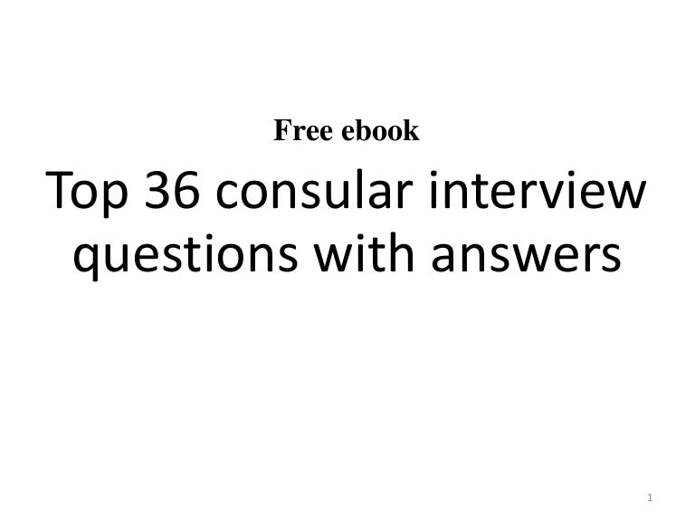 Top 36 Consular Interview Questions With Answers Pdf
